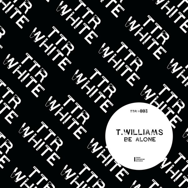 T. Williams - Be Alone