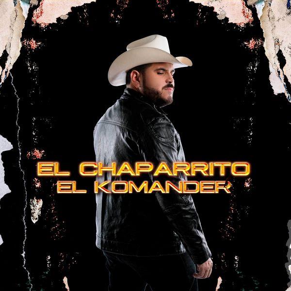 El Komander - El Chaparrito