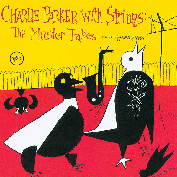Charlie Parker - Charlie Parker With Strings: Complete Master Takes