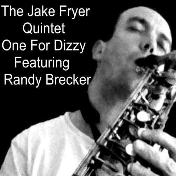 The Jake Fryer Quintet - One for Dizzy