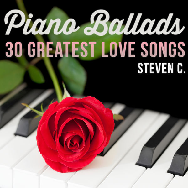 C. Steven - Piano Ballads: 30 Greatest Love Songs