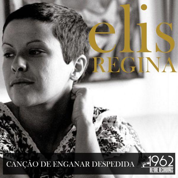 Elis Regina - Canção de Enganar Despedida