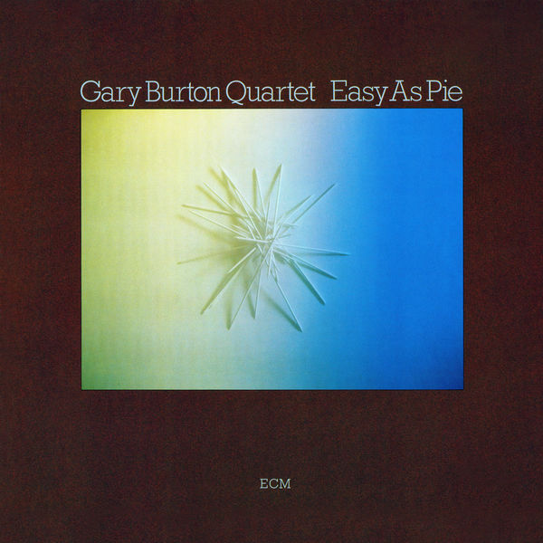 Gary Burton - Easy As Pie
