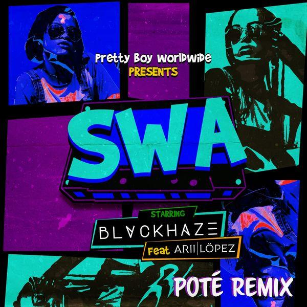 Blvckhaze - SWA (feat. Arii Lopez) [Poté Remix]