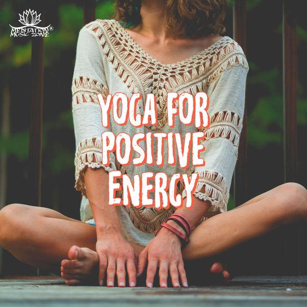 Meditation Music Zone - Yoga for Positive Energy – Calming Yoga, Instrumental Music, Fresh Energy, Ambient Yoga