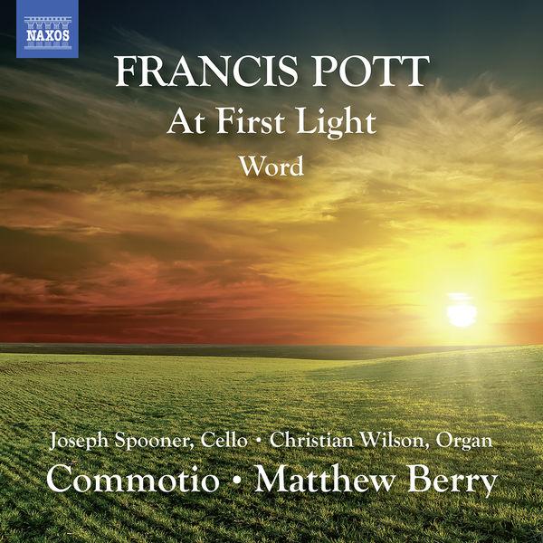 Joseph Spooner - Francis Pott: At First Light & Word