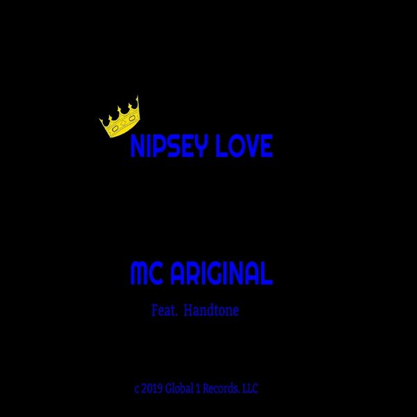 MC Ariginal - Nipsey Love (feat. Handtone)