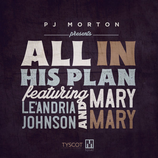 PJ Morton - All In His Plan (feat. Le'Andria Johnson & Mary Mary)