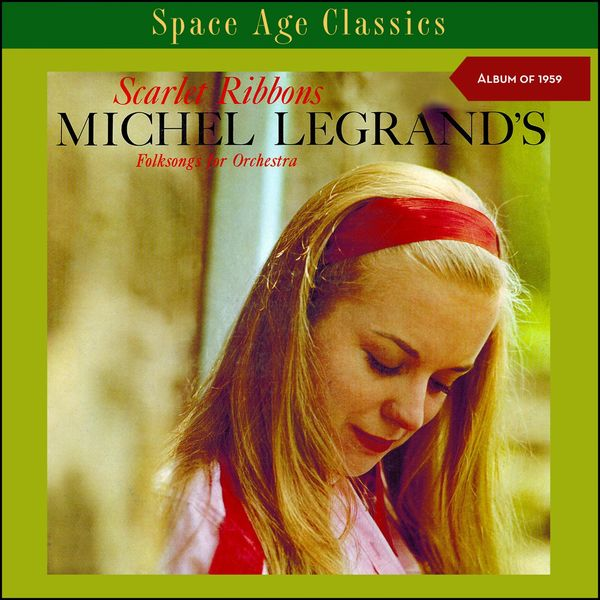 Michel Legrand - Scarlet Ribbons - Michel Legrand's Folksongs for Orchestra (Album of 1959)