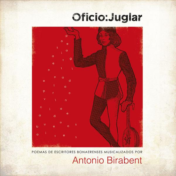 Antonio Birabent - Oficio: Juglar