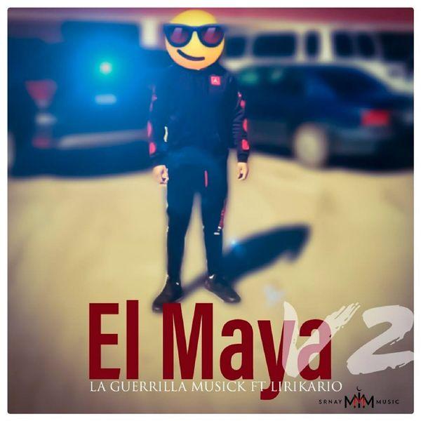 La Guerrilla Musick - El Maya 2