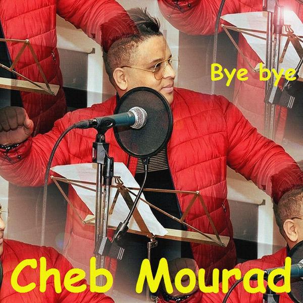 Cheb Mourad - Bye bye
