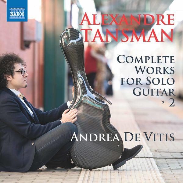 Andrea De Vitis - Tansman: Complete Works for Solo Guitar, Vol. 2