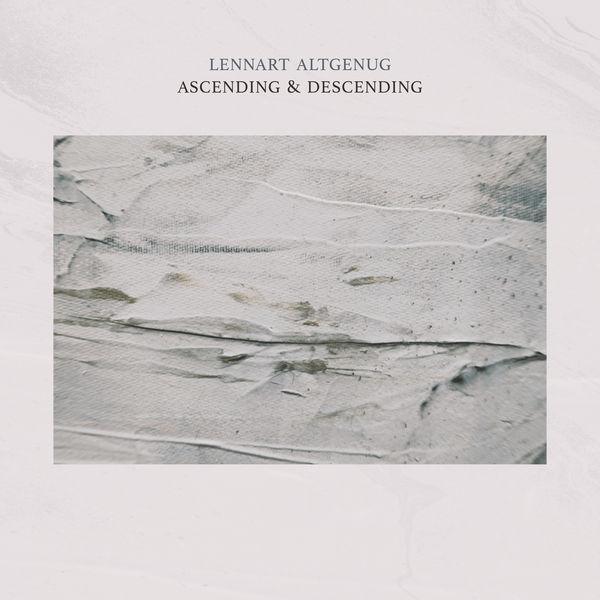 Lennart Altgenug - Ascending & Descending