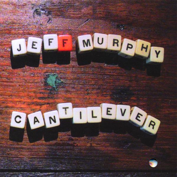 Jeff Murphy - Cantilever