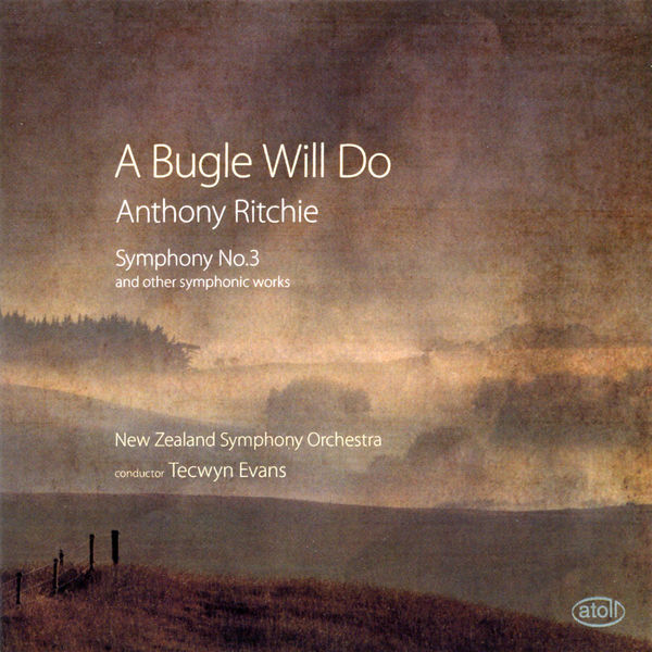 New Zealand Symphony Orchestra - Symphony No. 3 and other Symphonic Works, a Bugle Will Do