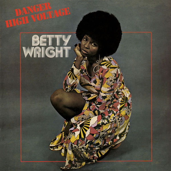 Betty Wright - Danger High Voltage