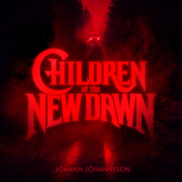 Johann Johannsson - Children of the New Dawn (Single from the Mandy Original Motion Picture Soundtrack)