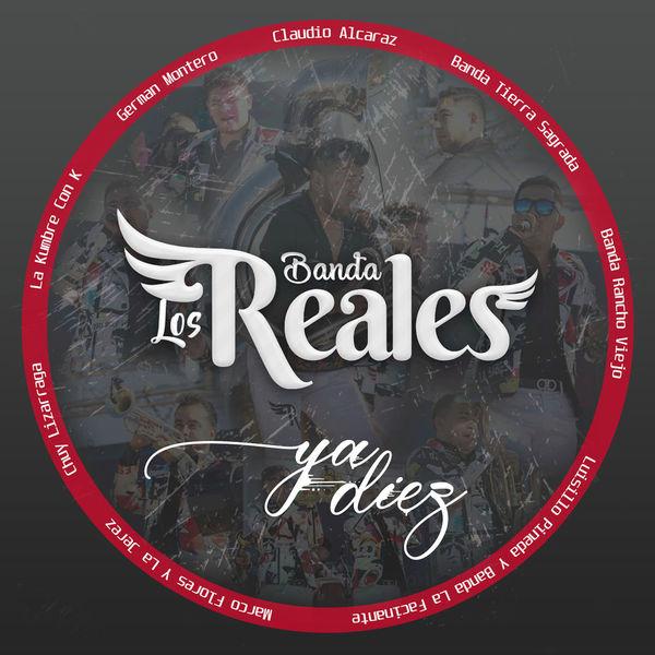 Banda Los Reales - Ya Diez