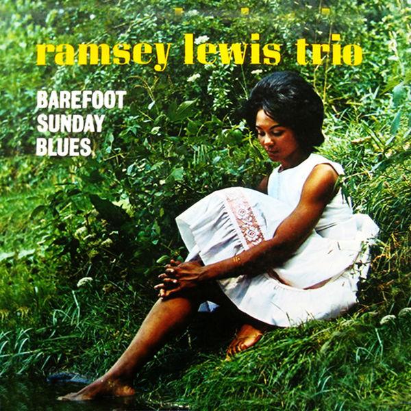 Ramsey Lewis Trio Barefoot Sunday Blues