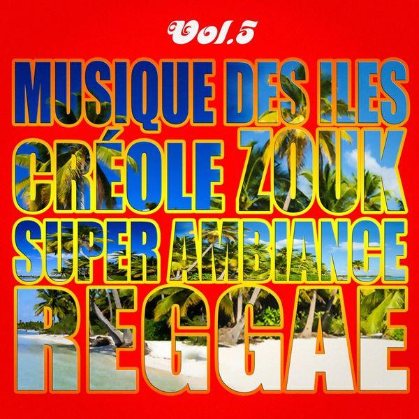 Musiques des îles : créole, ambiance, zouk, reggae, vol. 5 Uggnwemr4xycc_600