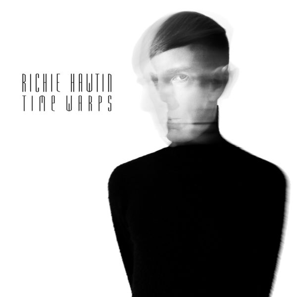 Richie Hawtin - Time Warps