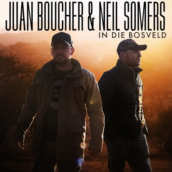 Juan Boucher In Die Bosveld (feat. Neil Somers)