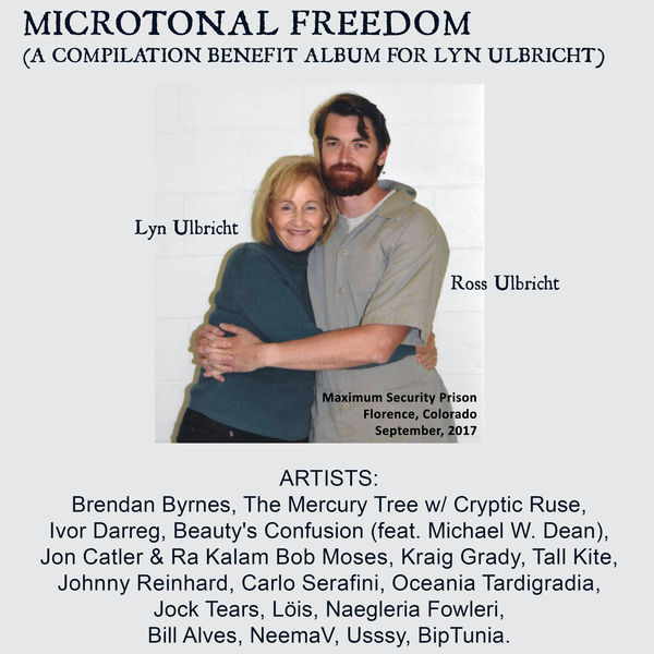 Various Interprets - Microtonal Freedom (a Compilation Benefit Album For Lyn Ulbricht)