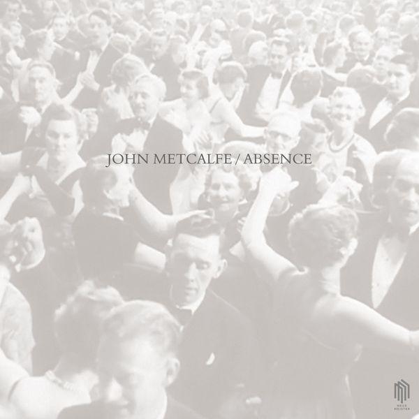 John Metcalfe - Absence
