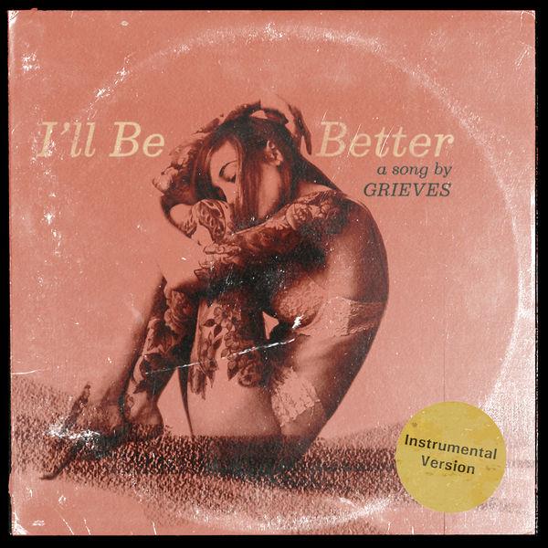 Grieves - I'll Be Better (Instrumental Version)