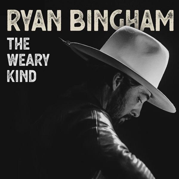 Ryan Bingham|The Weary Kind