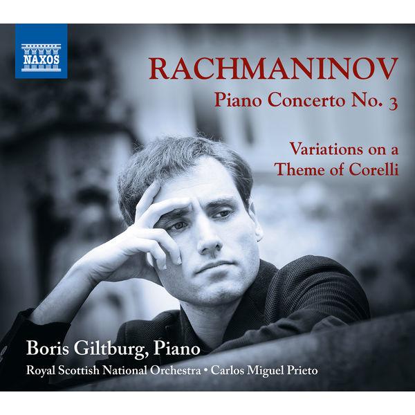 Boris Giltburg - Rachmaninoff: Piano Concerto No. 3 - Variations on a Theme of Corelli