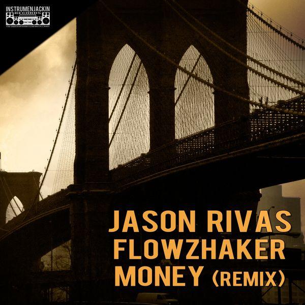Jason Rivas, Flowzhaker - Money (Remix)