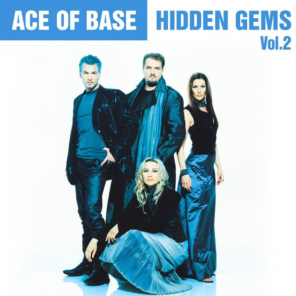 Ace Of Base - Hidden Gems, Vol. 2