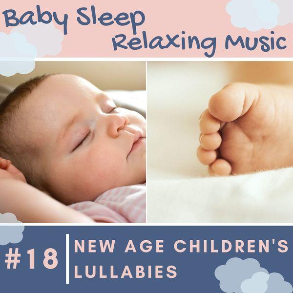 Ronald Waker - #18 New Age Children's Lullabies - Baby Sleep Relaxing Music