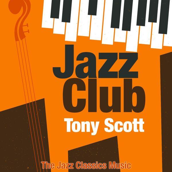 Tony Scott - Jazz Club (The Jazz Classics Music)