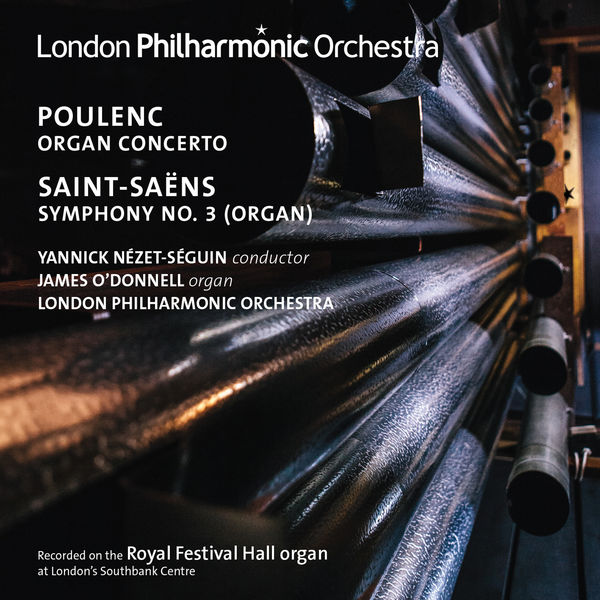 "James O'Donnell - Poulenc: Organ Concerto - Saint-Saëns: Symphony No. 3 ""Organ"""