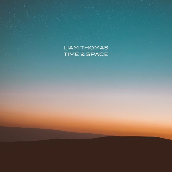 Liam Thomas - Time & Space