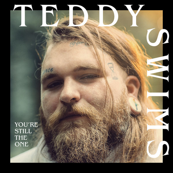 Teddy Swims - You're Still The One