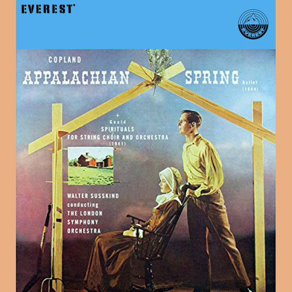 Aaron Copland - Copland: Appalachian Spring / Gould: Spirituals for String Choir and Orchestra