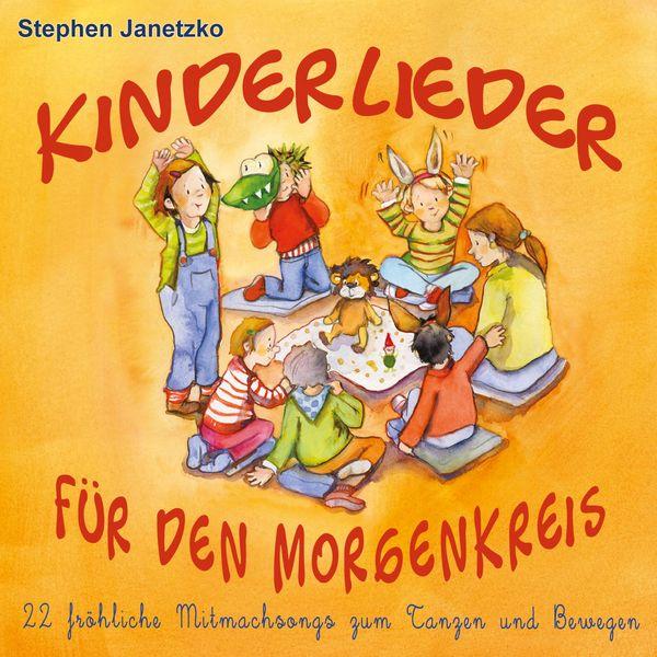 Stephen Janetzko - Kinderlieder für den Morgenkreis: 22 fröhliche Mitmachsongs zum Tanzen und Bewegen