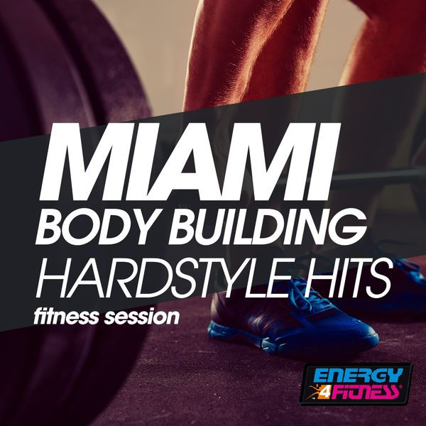 Various Artists - Miami Body Building Hardstyle Hits Fitness Session