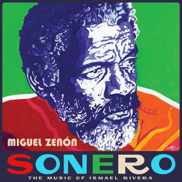 Miguel Zenón - Sonero: The Music of Ismael Rivera
