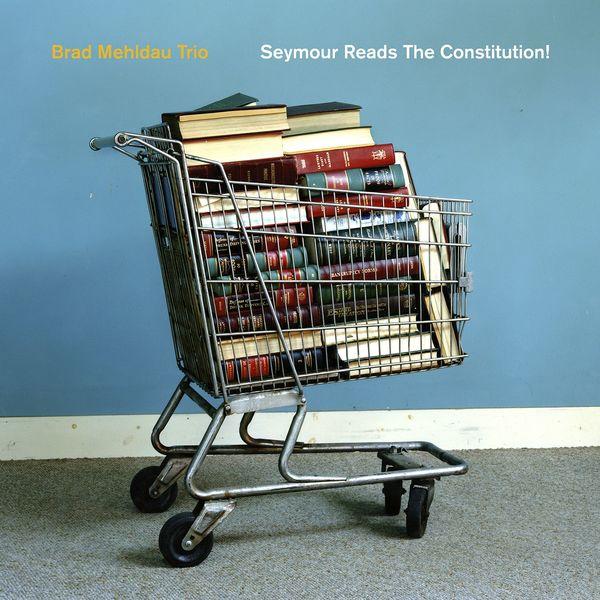 Brad Mehldau - Seymour Reads The Constitution!