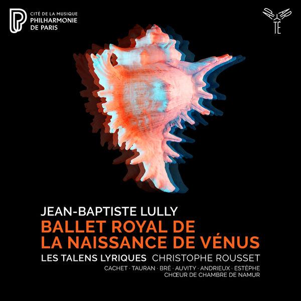 Les Talens Lyriques Lully: Ballet royal de la Naissance de Vénus
