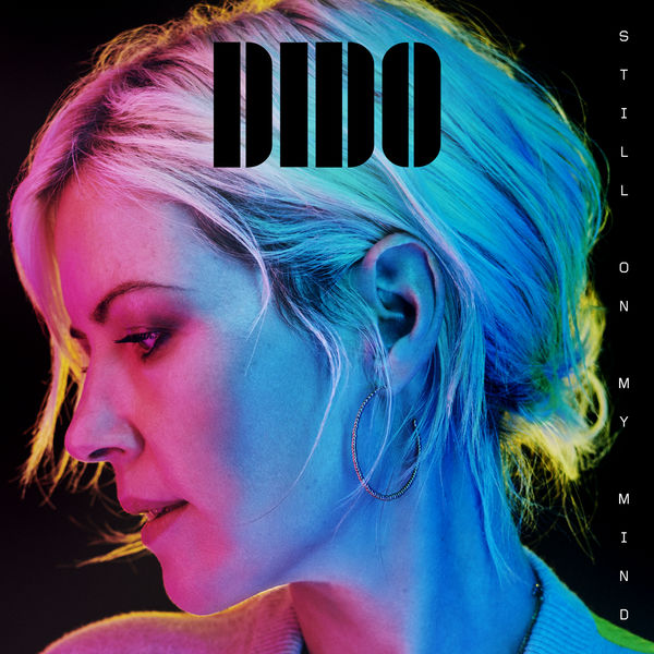Still on My Mind | Dido to stream in hi-fi, or to download in True CD