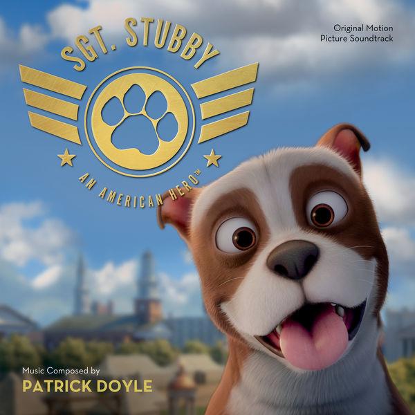 Patrick Doyle - Sgt. Stubby: An American Hero
