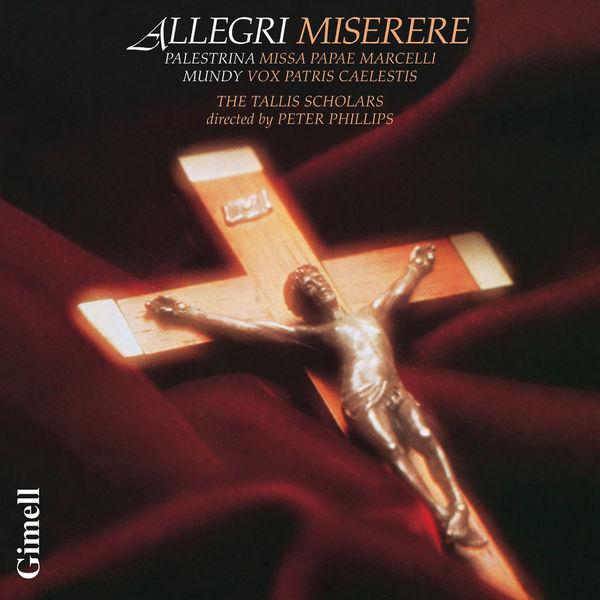 The Tallis Scholars - Allegri: Miserere - Palestrina: Missa Papae Marcelli - Mundy: Vox Patris caelestis