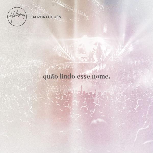 Album quão lindo esse nome., Hillsong Em Português | Qobuz: download and  streaming in high quality