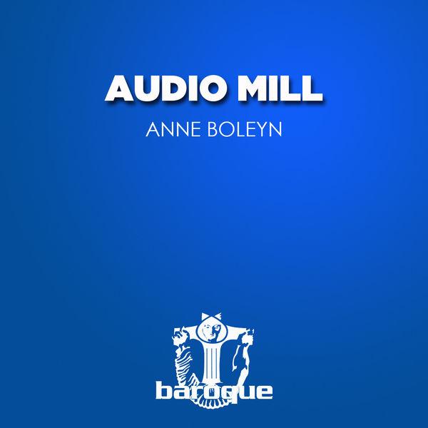 Audio Mill - Anne Boleyn